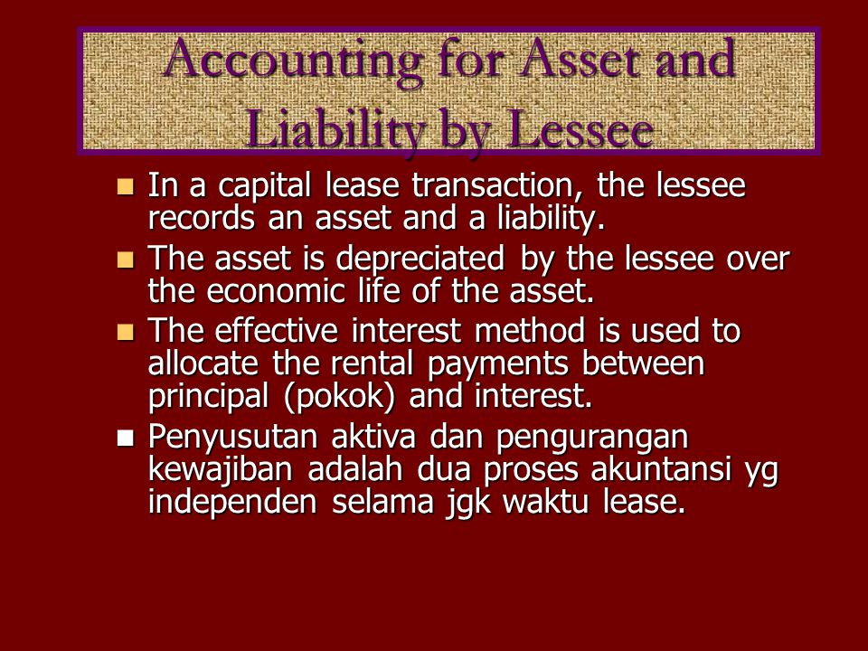 In a capital lease transaction, the lessee records an asset and a liability. In a capital lease transaction, the lessee records an asset and a liabili