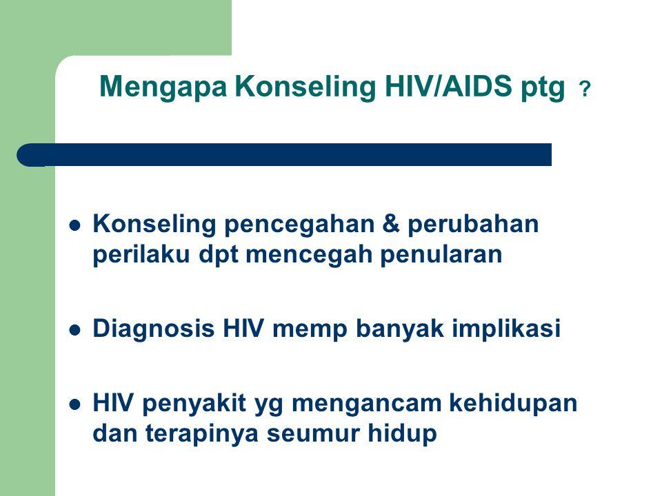 Mengapa Konseling HIV/AIDS ptg .