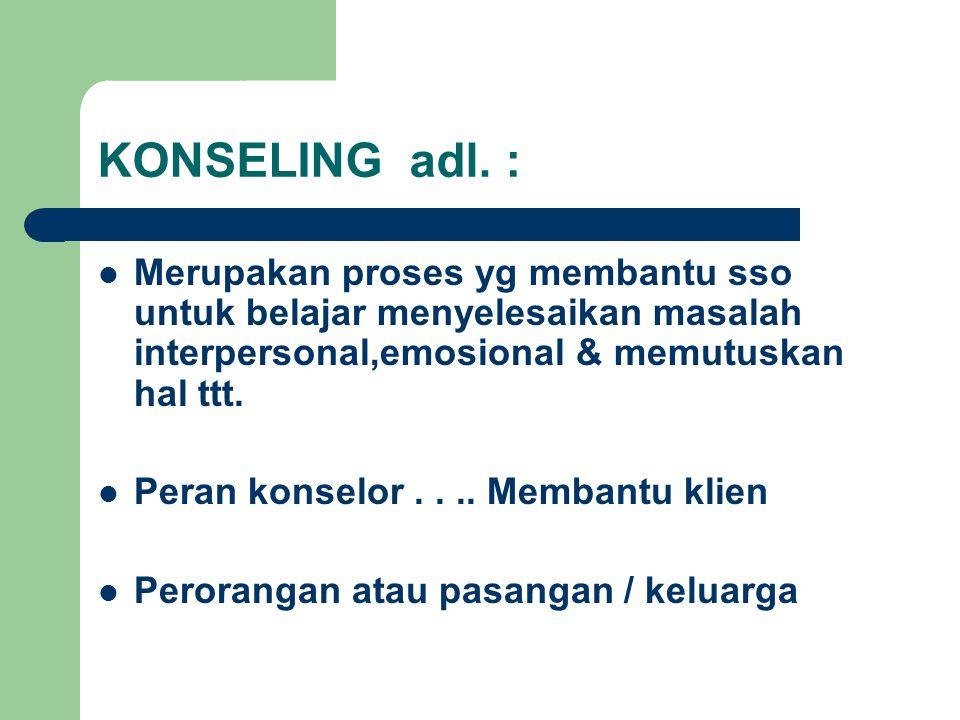 Tujuan konseling : Individu....Bprn sendiri dlm hidupnya Membangun kemampuan u/ ambil keputusan bijak & realistik Menuntun perilaku mereka & mampu mengemban konsekuensinya Memberikan informasi