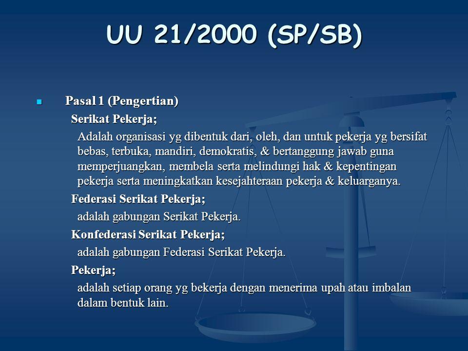 UU 21/2000 (SP/SB) Pasal 5 (Bab III, Pembentukan) Pasal 5 (Bab III, Pembentukan) 1.