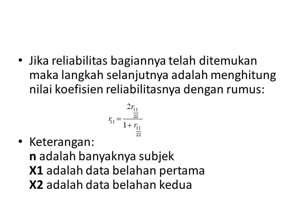 Jika pada tes uraian n adalah jumlah subjek yang memberikan jawaban, maka pada tes afektif n adalah jumlah belahan.
