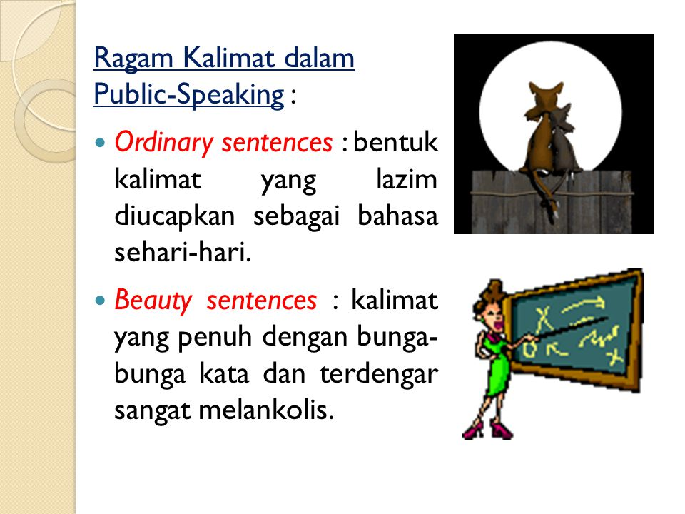 Ragam Public-Speaking : Making announcement : menyampaikan pengumuman kepada khalayak. Reading the minutes and more : biasanya dilakukan oleh sekretar