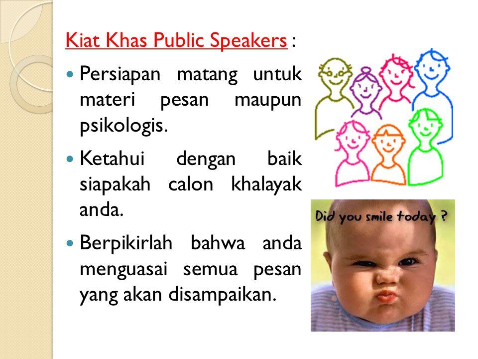 Ragam Kalimat dalam Public-Speaking : Simbolized sentences : kalimat yang menggunakan lambang-lambang, semacam bentuk personifikasi.