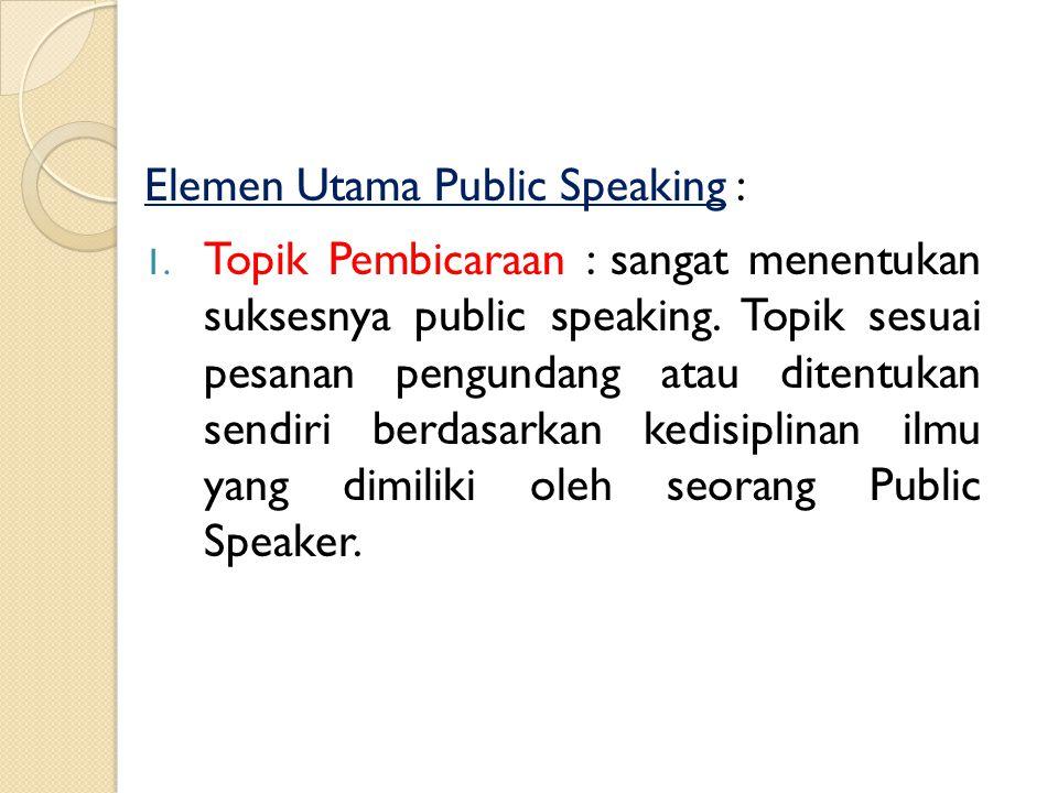 Kiat Khas Public Speakers : Tolong hindarkan mengenakan busana atau aksesoris yang bakal mengganggu penampilan anda. Perhatikan baik-baik soal waktu.
