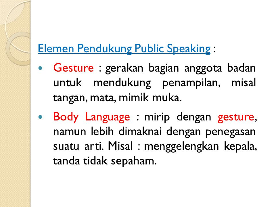 Elemen Utama Public Speaking : 3.