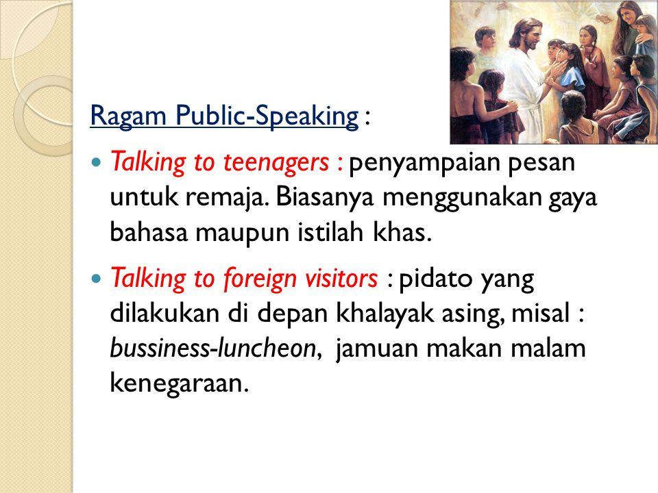 Ragam Public-Speaking : Slide talks : bentuk penyampaian pesan dengan menggunakan dukungan visual. The political speech : bentuk pidato yang dipakai t