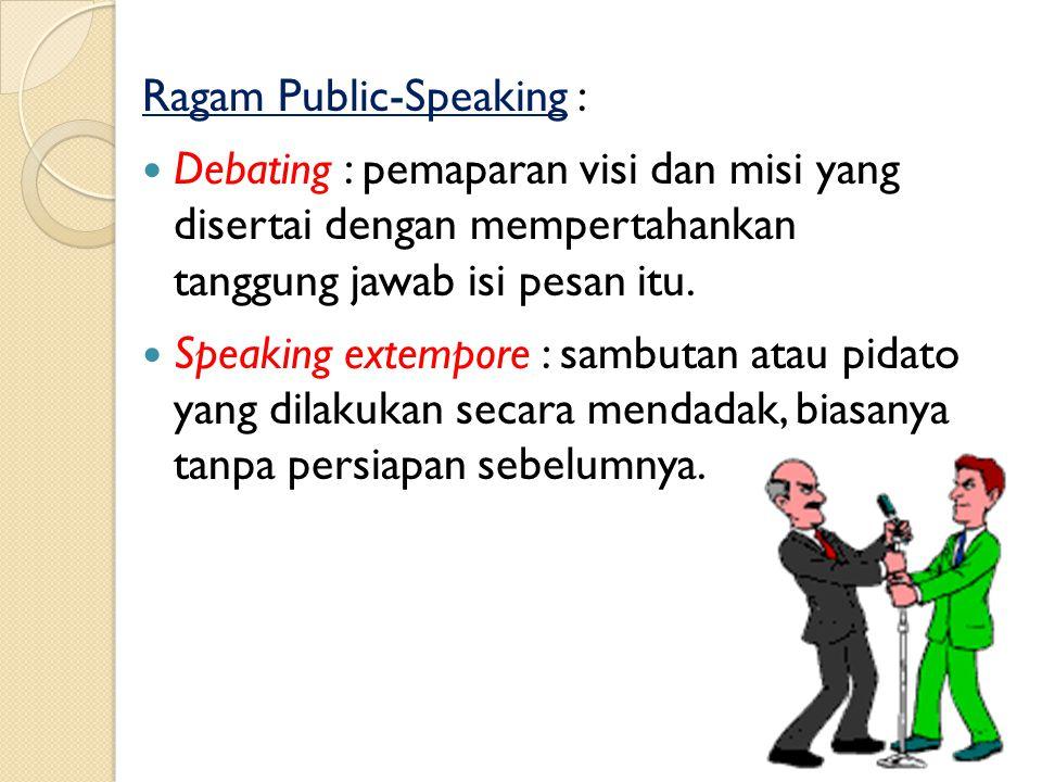 Ragam Public-Speaking : Judging competitions : menyampaikan keputusan penilaian dalam berbagai lomba. Pada umumnya lebih banyak menggunakan gaya bahas