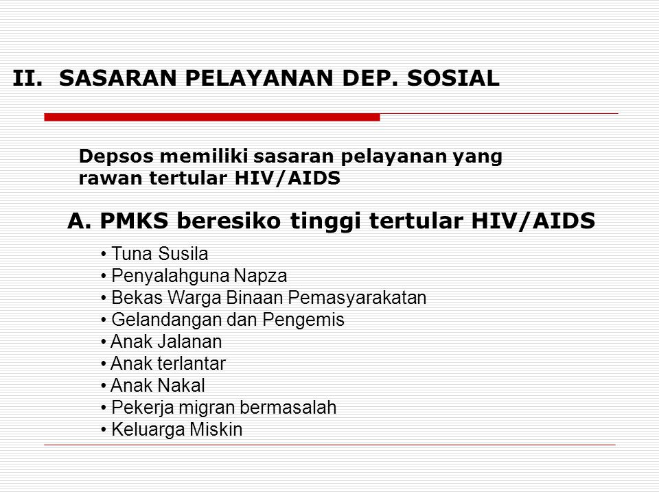 Bimbingan dan Penyuluhan Penyebar- luasan Penyakit menular HIV/AIDS di 33 propinsi/122 lokasi.