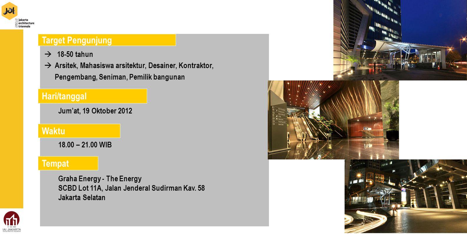 Our Audience  18-50 tahun  Arsitek, Mahasiswa arsitektur, Desainer, Kontraktor, Pengembang, Seniman, Pemilik bangunan Jum'at, 19 Oktober 2012 18.00