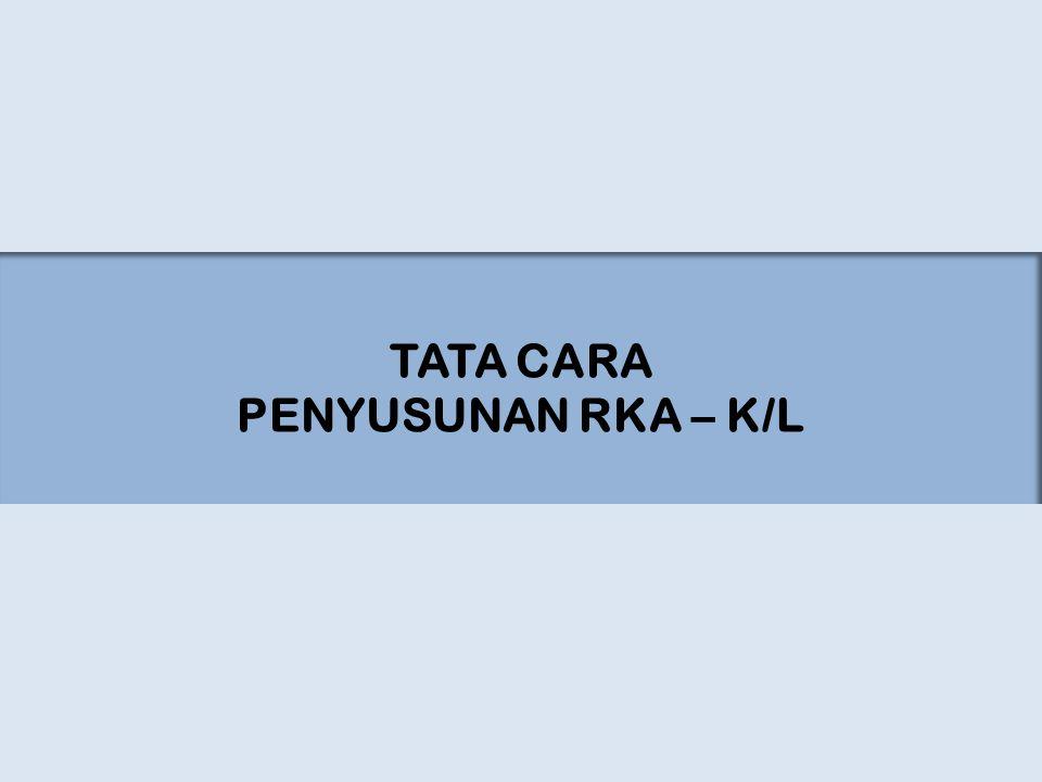 TATA CARA PENYUSUNAN RKA – K/L