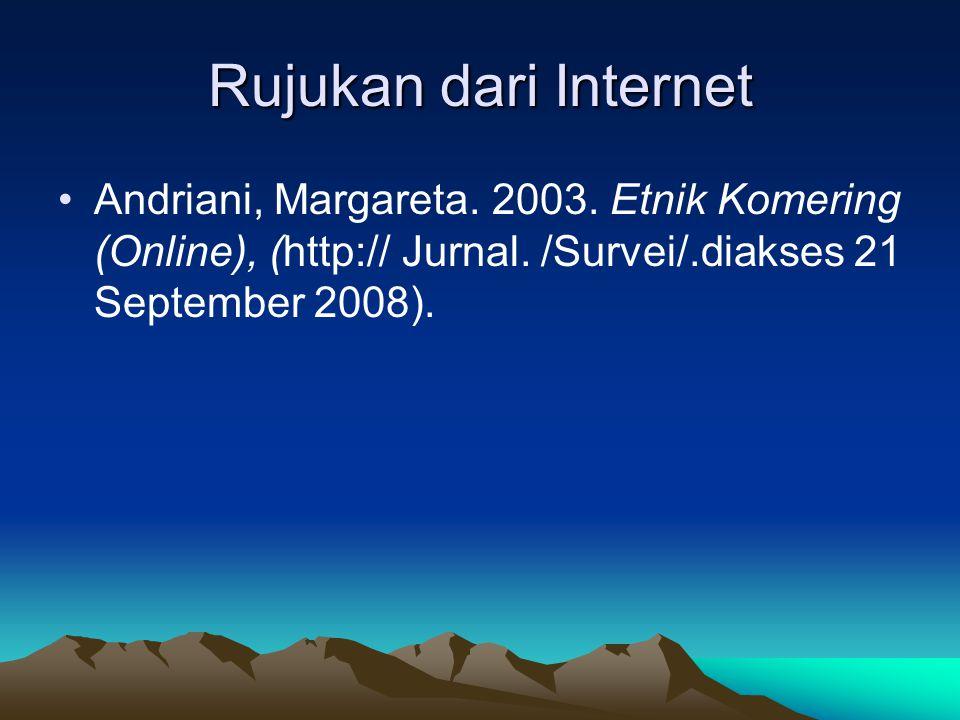 Rujukan dari Internet Andriani, Margareta. 2003. Etnik Komering (Online), (http:// Jurnal. /Survei/.diakses 21 September 2008).