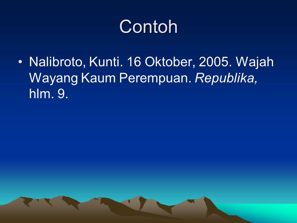 Contoh Nalibroto, Kunti. 16 Oktober, 2005. Wajah Wayang Kaum Perempuan. Republika, hlm. 9.