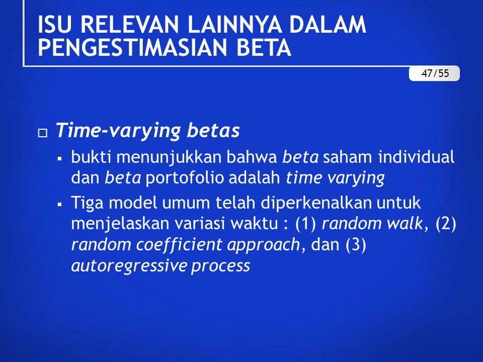  Time-varying betas  Model random walk mengklaim bahwa estimasi beta pada periode sekarang yang paling baik adalah beta periode lalu.