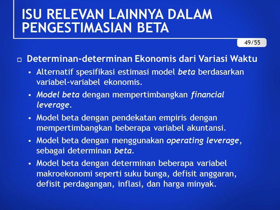  Variabel-variabel yang Dihilangkan  Mispesifikasi model beta berupa penghilangan variabel independen yang relevan, seperti rasio keuangan, efek seasonalities serta day-of-the-week effect.