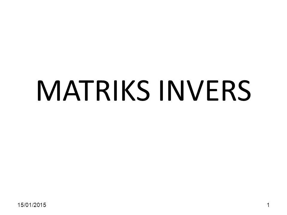 MATRIKS INVERS 15/01/20151