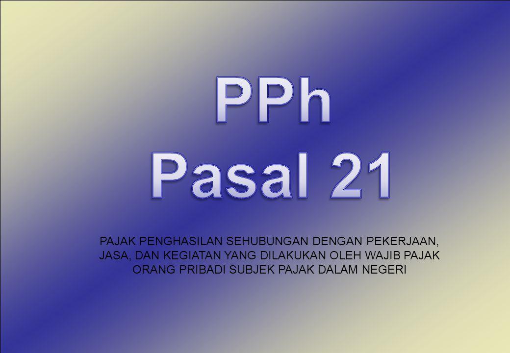 Tatacara Pemotongan dan Pengenaan PPh Pasal 21 Penghasilan Bersumber Dari APBN/D yang Diterima oleh : Pejabat Negara PNS Anggota TNI/Polri dan Pensiunannya DIATUR DALAM KETENTUAN YANG DITETAPKAN KHUSUS (Pasal 17)