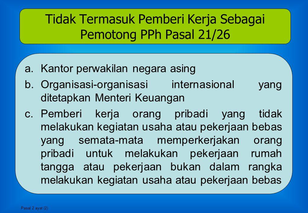 Kewajiban Pemotong Wajib Mendaftarkan Diri ke KPP Wajib menghitung, memotong, menyetorkan dan melaporkan PPh Pasal 21 dan Pasal 26 yang terutang untuk setiap bulan kalender.