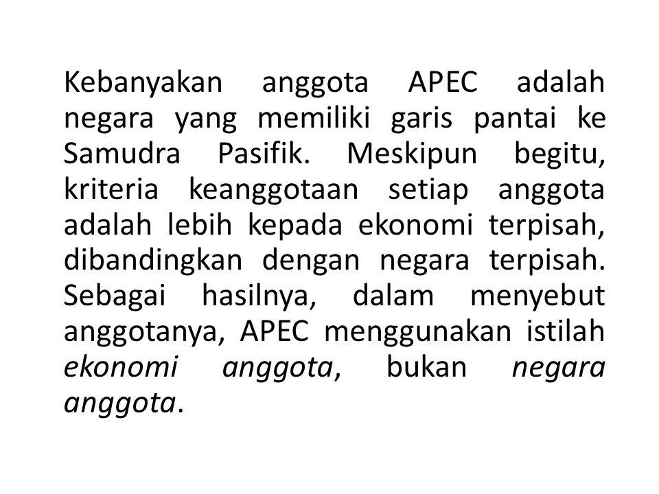 Kebanyakan anggota APEC adalah negara yang memiliki garis pantai ke Samudra Pasifik. Meskipun begitu, kriteria keanggotaan setiap anggota adalah lebih