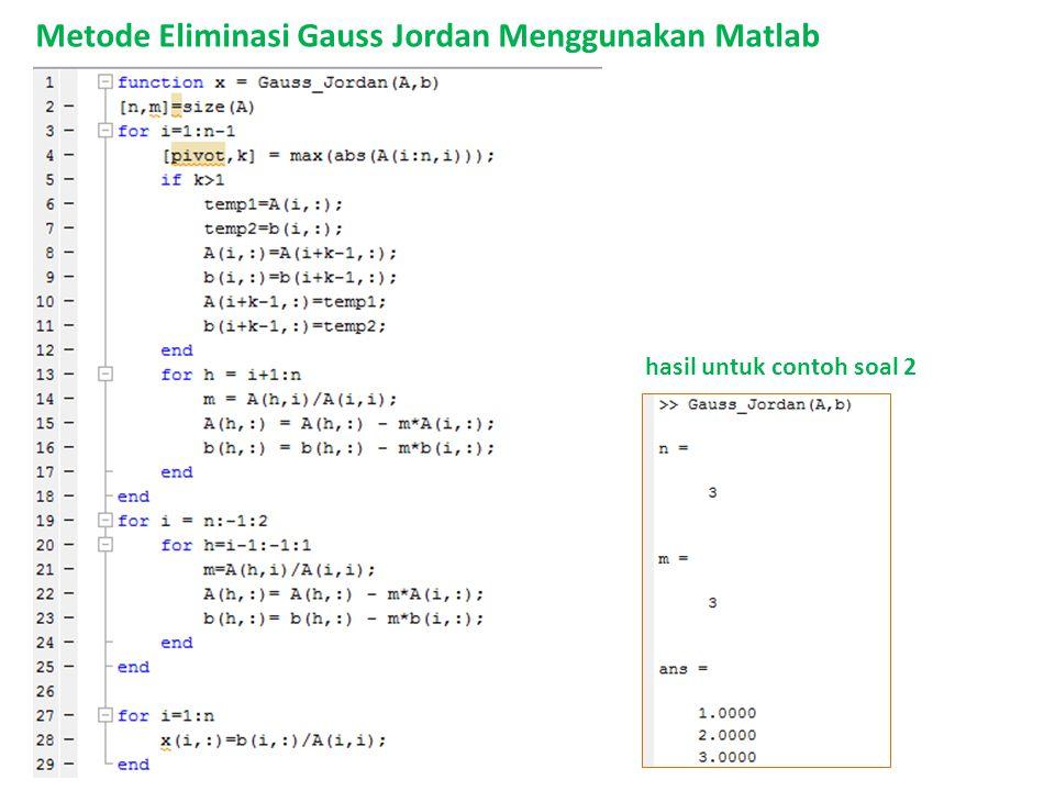Metode Eliminasi Gauss Jordan Menggunakan Matlab hasil untuk contoh soal 2