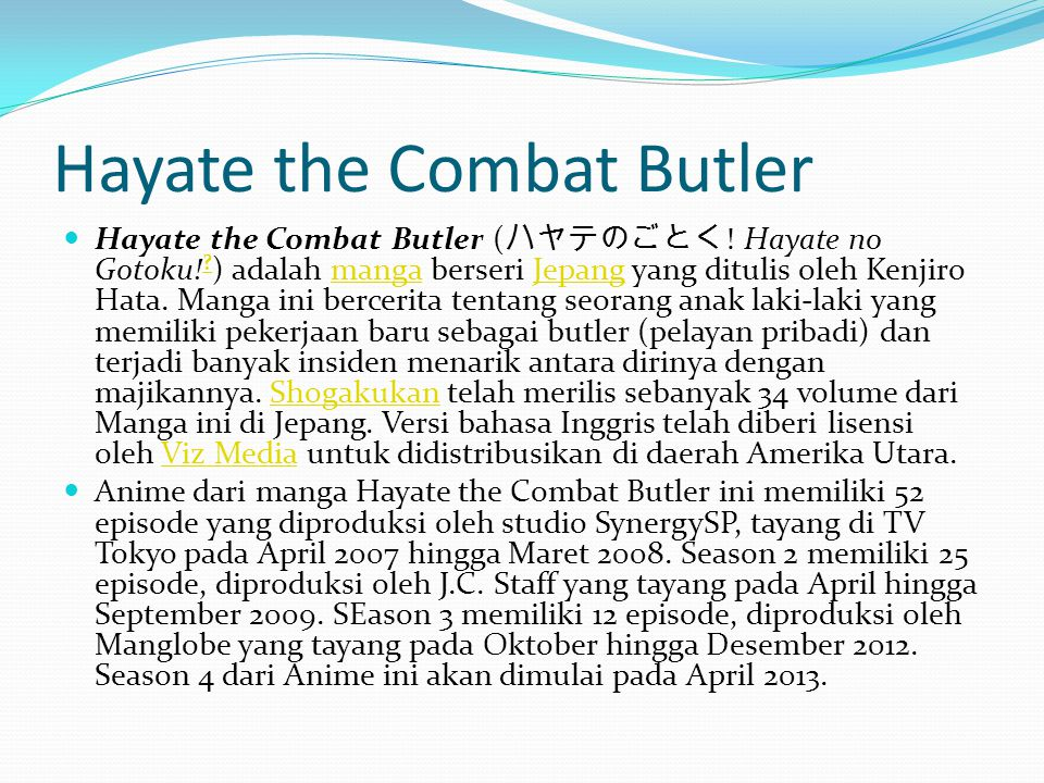 Hayate the Combat Butler Hayate the Combat Butler ( ハヤテのごとく .