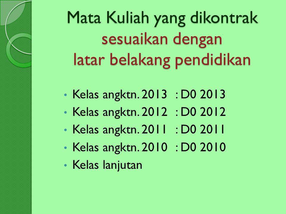 Agenda mahasiswa baru Kuliah Umum : 26 Juli 2013 Matrikulasi: ◦ Reg (26-27 Ags 2013) ◦ Karyawan (31 Ags - 1 Sep 2013) ◦ Bagi mhs yg blm Matrikulasi, wajib mengikuti di periode ini.