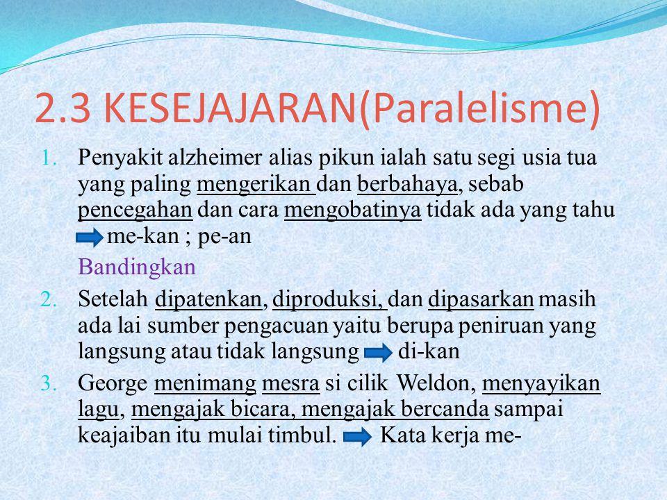2.3 KESEJAJARAN(Paralelisme) 1.
