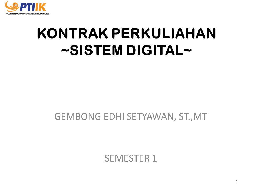 KONTAK Email : gembong@ub.ac.idgembong@ub.ac.id Website : – http://gembong.lecture.ub.ac.id http://gembong.lecture.ub.ac.id – http://www.gembong.web.id http://www.gembong.web.id HP : 08123313678 15/01/2015Sistem Digital / 4 SKS 12