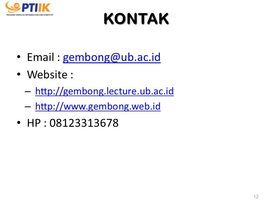 KONTAK Email : gembong@ub.ac.idgembong@ub.ac.id Website : – http://gembong.lecture.ub.ac.id http://gembong.lecture.ub.ac.id – http://www.gembong.web.i
