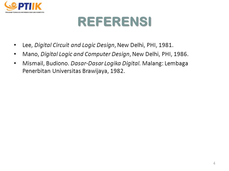 REFERENSI Lee, Digital Circuit and Logic Design, New Delhi, PHI, 1981.