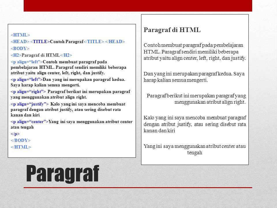 Paragraf Contoh Paragraf Paragraf di HTML Contoh membuat paragraf pada pembelajaran HTML.