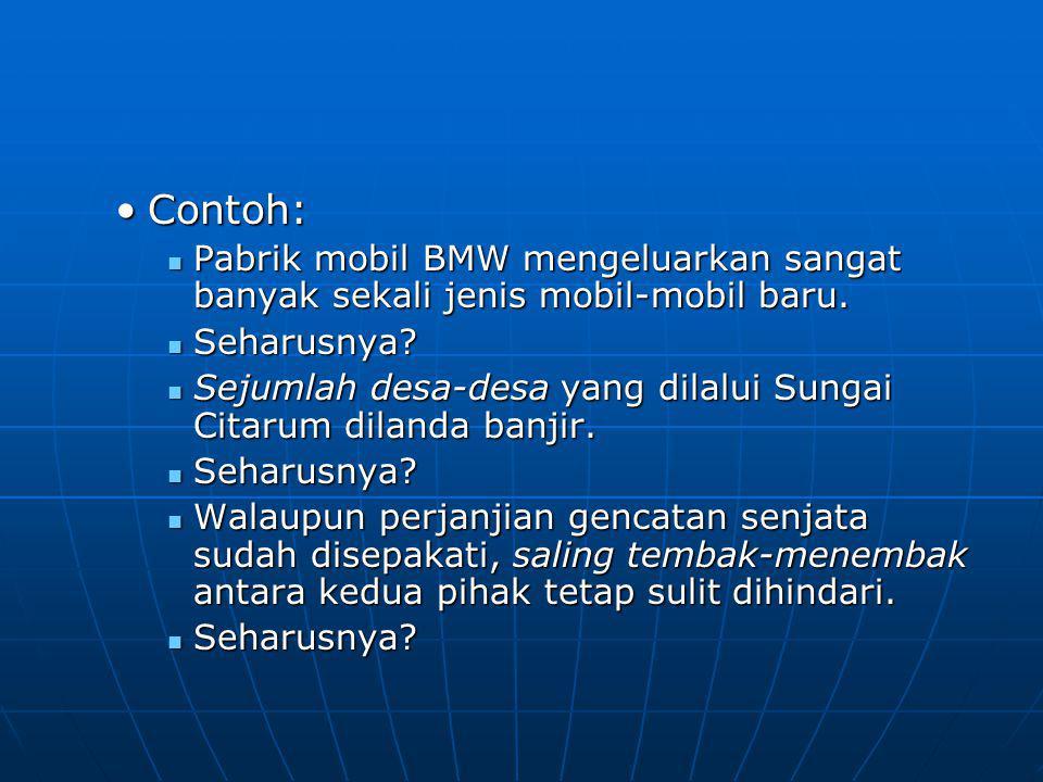 Contoh:Contoh: Pabrik mobil BMW mengeluarkan sangat banyak sekali jenis mobil-mobil baru.
