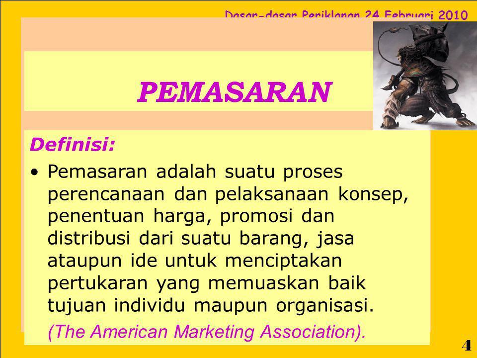 Dasar-dasar Periklanan 24 Februari 2010 5 Bauran Pemasaran MARKETING MIX P roses pengelolaan bauran pemasaran untuk memperoleh kombinasi yang tepat dalam: Pengembangan Produk (Product).