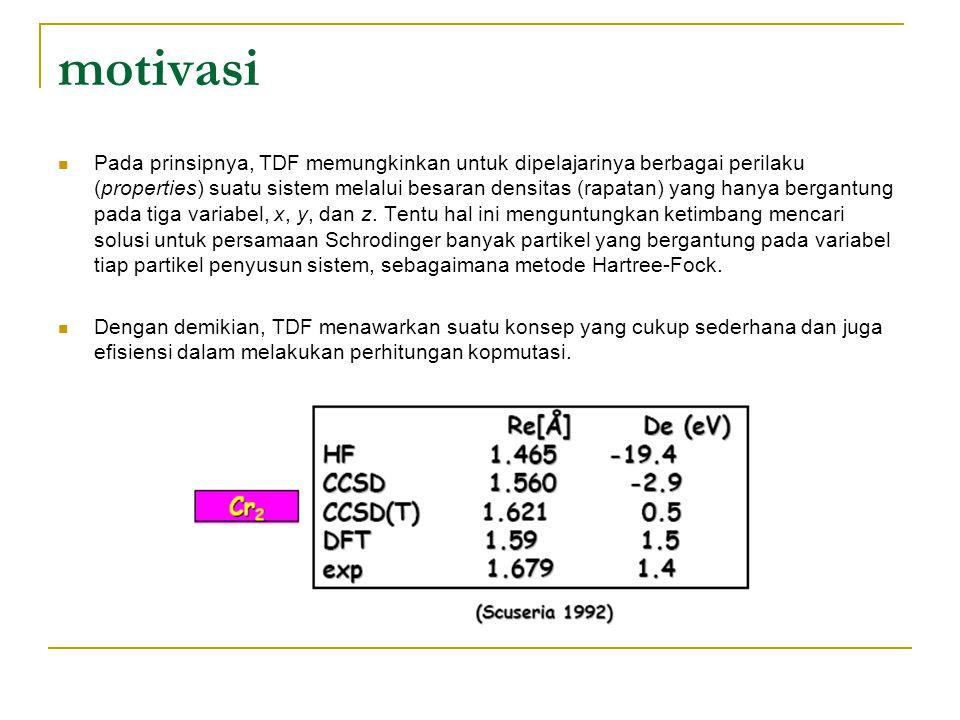 motivasi Pada prinsipnya, TDF memungkinkan untuk dipelajarinya berbagai perilaku (properties) suatu sistem melalui besaran densitas (rapatan) yang hanya bergantung pada tiga variabel, x, y, dan z.