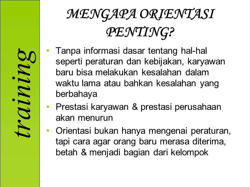 training MENGAPA ORIENTASI PENTING.