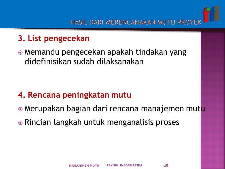 3.List pengecekan  Memandu pengecekan apakah tindakan yang didefinisikan sudah dilaksanakan 4.
