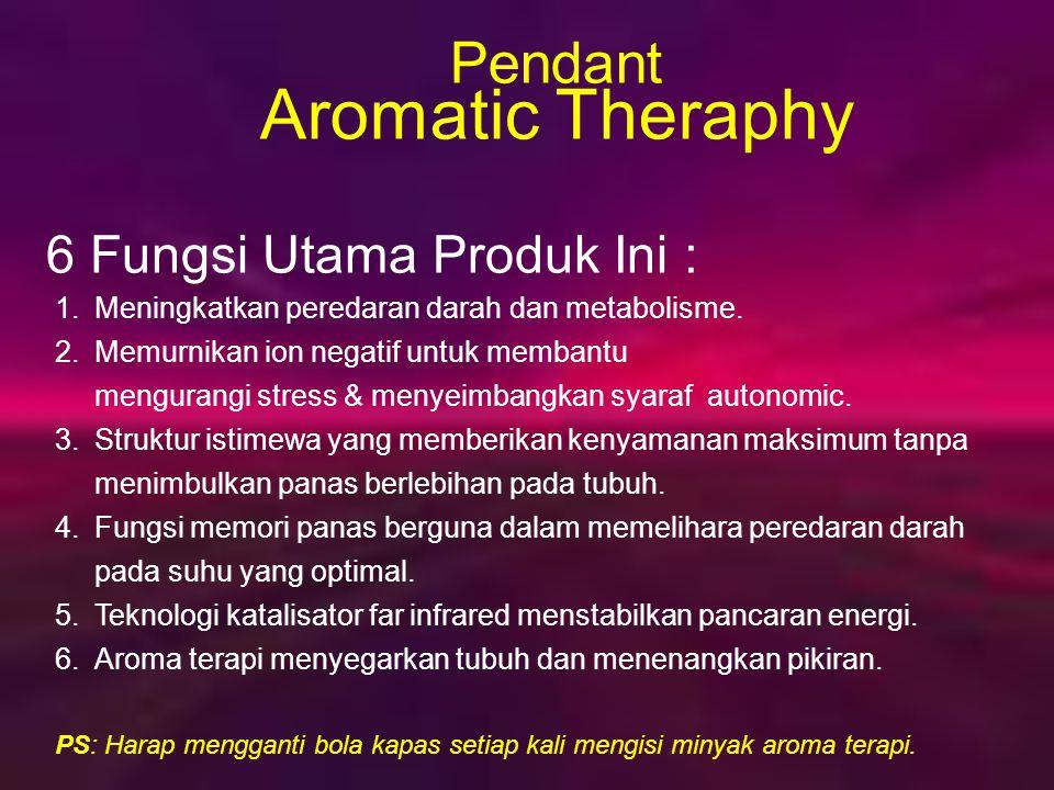 Aroma Terapi Sejak zaman purba, manusia telah mempelajari beberapa tanaman berbau harum mempunyai manfaat untuk menyembuhkan penyakit dan kegelisahan.
