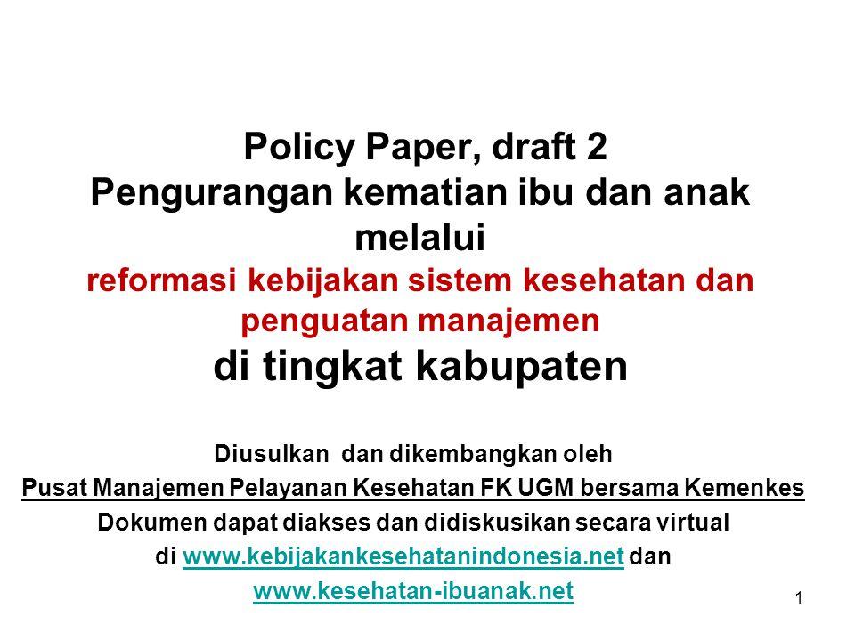 Policy Paper, draft 2 Pengurangan kematian ibu dan anak melalui reformasi kebijakan sistem kesehatan dan penguatan manajemen di tingkat kabupaten Dius