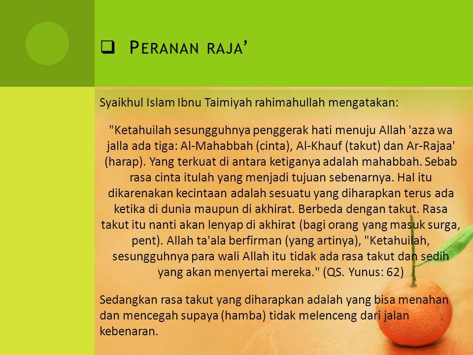  P ERANAN RAJA ' Syaikhul Islam Ibnu Taimiyah rahimahullah mengatakan: