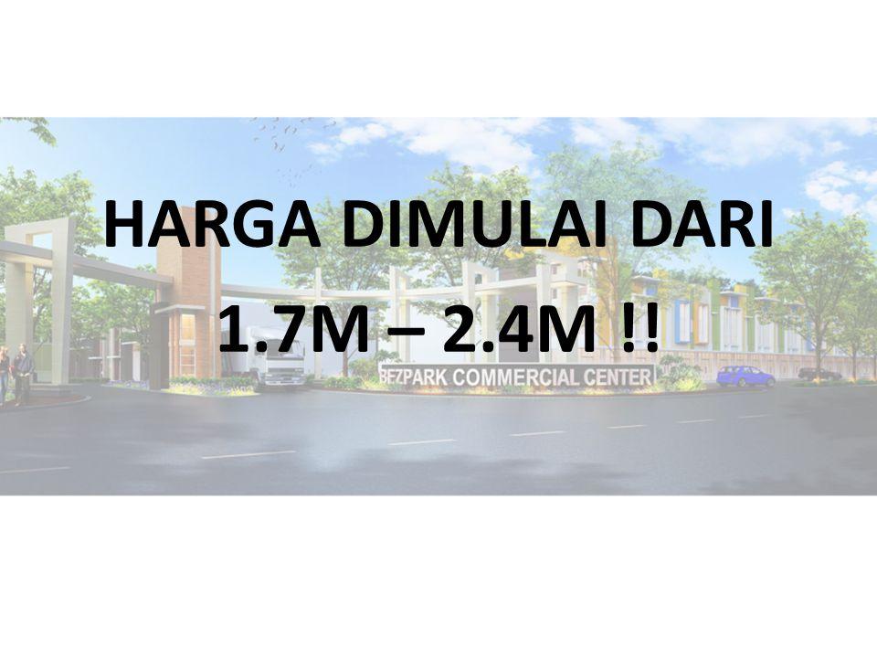 HARGA DIMULAI DARI 1.7M – 2.4M !!