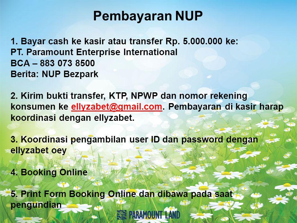 Pembayaran NUP 1. Bayar cash ke kasir atau transfer Rp.