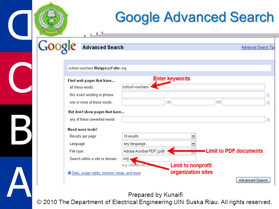 Google Advanced Search Prepared by Kunaifi © 2010 The Department of Electrical Engineering UIN Suska Riau.