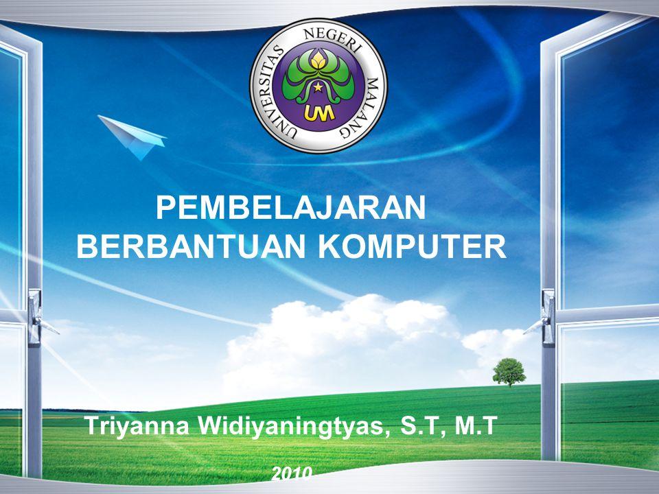 PEMBELAJARAN BERBANTUAN KOMPUTER Triyanna Widiyaningtyas, S.T, M.T 2010