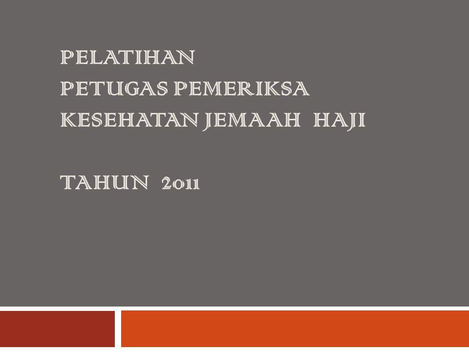 PELATIHAN PETUGAS PEMERIKSA KESEHATAN JEMAAH HAJI TAHUN 2011