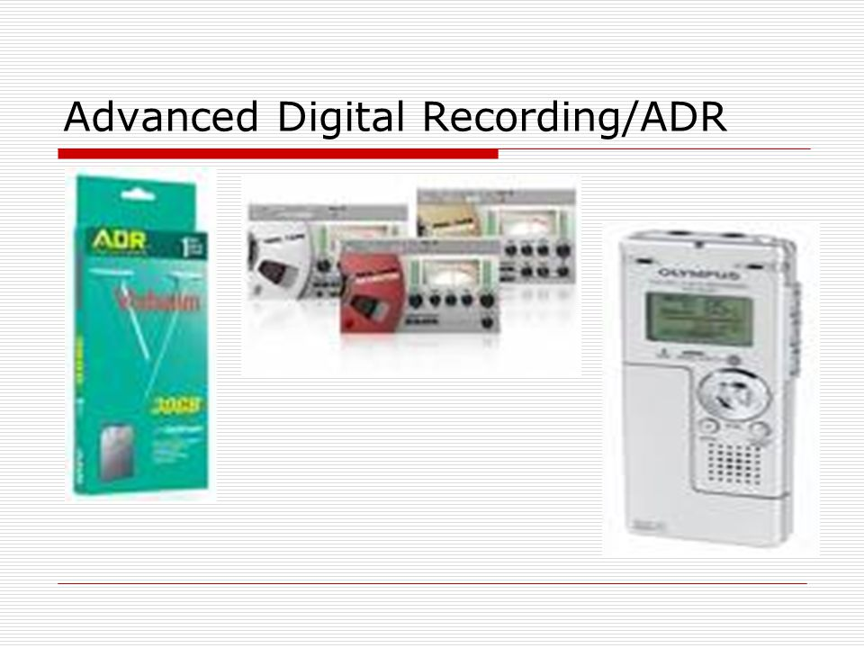 Advanced Digital Recording/ADR