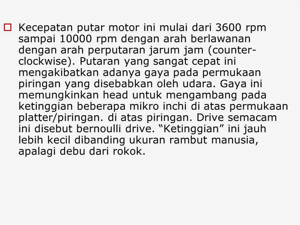  Kecepatan putar motor ini mulai dari 3600 rpm sampai 10000 rpm dengan arah berlawanan dengan arah perputaran jarum jam (counter- clockwise). Putaran
