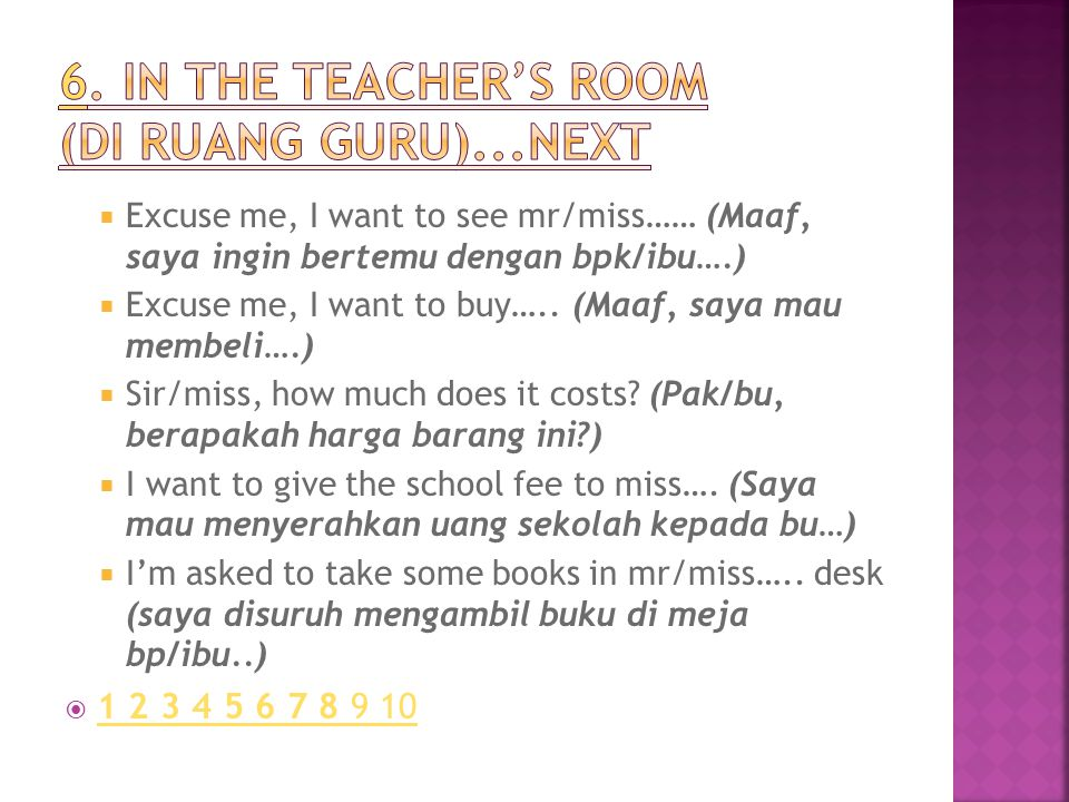  Excuse me, I want to see mr/miss…… (Maaf, saya ingin bertemu dengan bpk/ibu….)  Excuse me, I want to buy…..