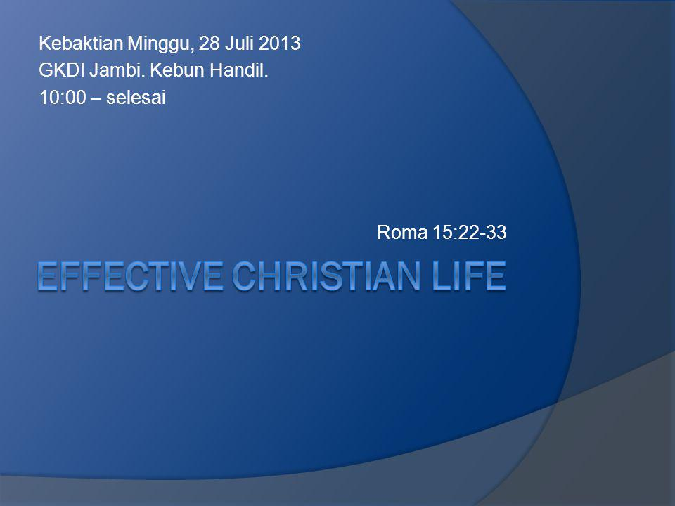 Kebaktian Minggu, 28 Juli 2013 GKDI Jambi. Kebun Handil. 10:00 – selesai Roma 15:22-33