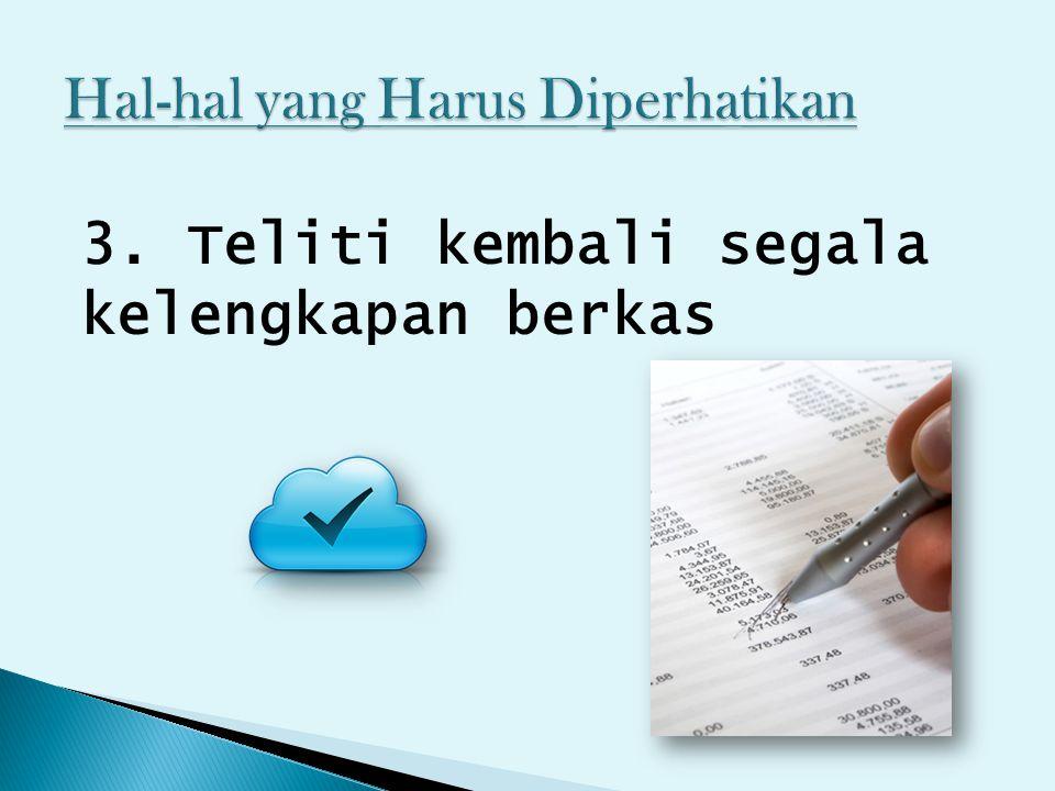 4. Letakkan berkas di tempat penyerahan berkas yang ditentukan