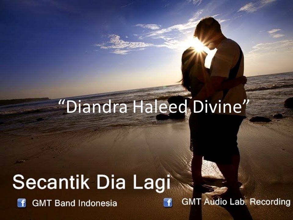 """""""Diandra Haleed Divine"""""""