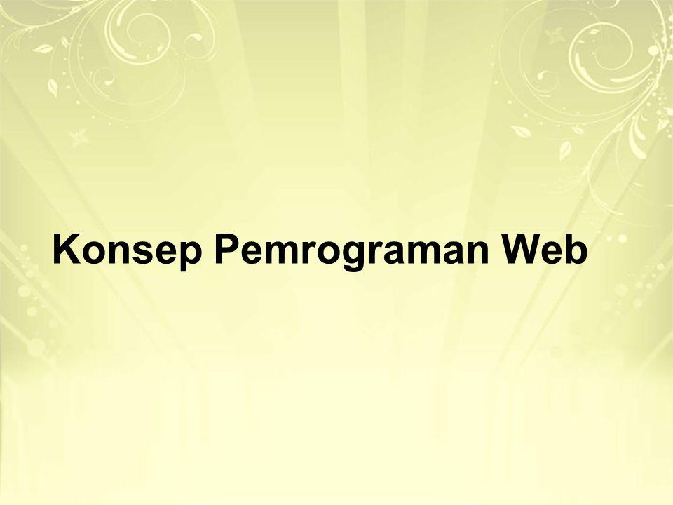 KONSEP WEB World Wide Web ( WWW , atau singkatnya Web ) adalah suatu ruang informasi di mana sumber-sumber daya yang berguna diidentifikasi oleh pengenal global yang disebut Uniform Resource Identifier (URI).